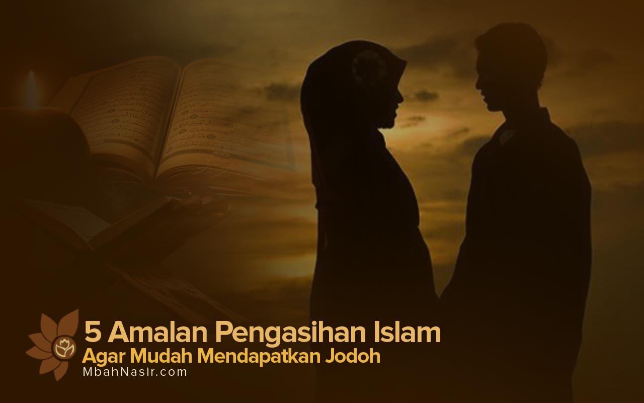 5 Amalan Pengasihan Islam Agar Mudah Mendapatkan Jodoh