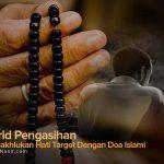 Wirid Pengasihan, Menakhlukan Hati Target Dengan Doa Islami