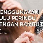 Cara Menggunakan Bulu Perindu Dengan Rambut Target